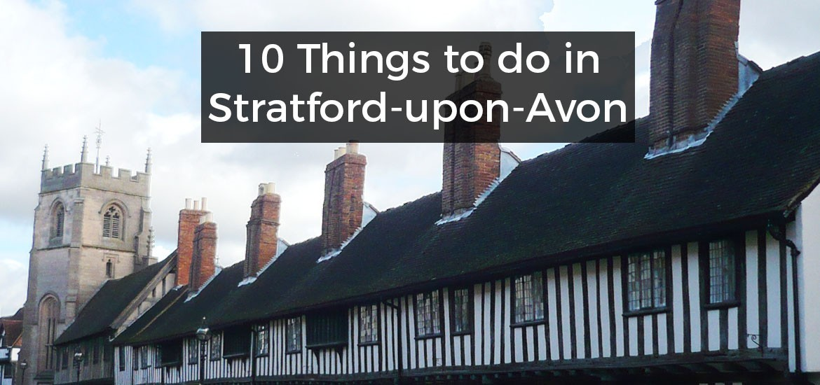 10 Things to do in Stratford-upon-Avon