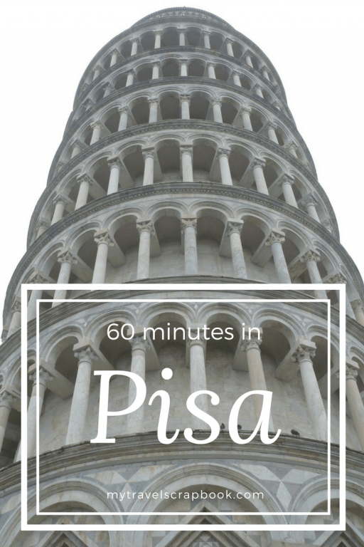 How to visit the leaning tower of Pisa in under an hour! If you have to change trains in Pisa run and see the tower for yourself #Pisa #60mins #mytravelscrapbook