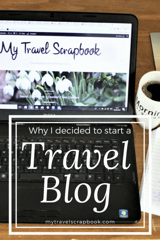 4 reasons why I decided to start a travel blog and why you should too!