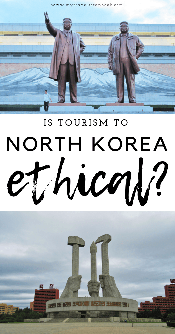 Is it ethical to visit North Korea? The official end of the Korean war in 2018 was a huge step towards the reunification of the Korean penisular, yet there is still a long way to go towards denuclarisation. With this in mind is it ethical to visit this country? To support an oppressive regime? Read this guest blog post by Lauren from Lauren\'s Travel Diary to find out her thoughts. #northkorea #mytravelscrapbook #visitnorthkorea