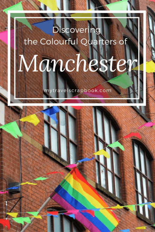 Discovering the colourful Quarters of Manchester, England! Manchester is a fantastic city and each area has its own unique characteristics and personality. There was so much to see in the capital of the north! Click on my blog post to find out more about the different quarters and what to see on one day in Manchester. #Manchester #mytravelscrapbook #manchesterquarters
