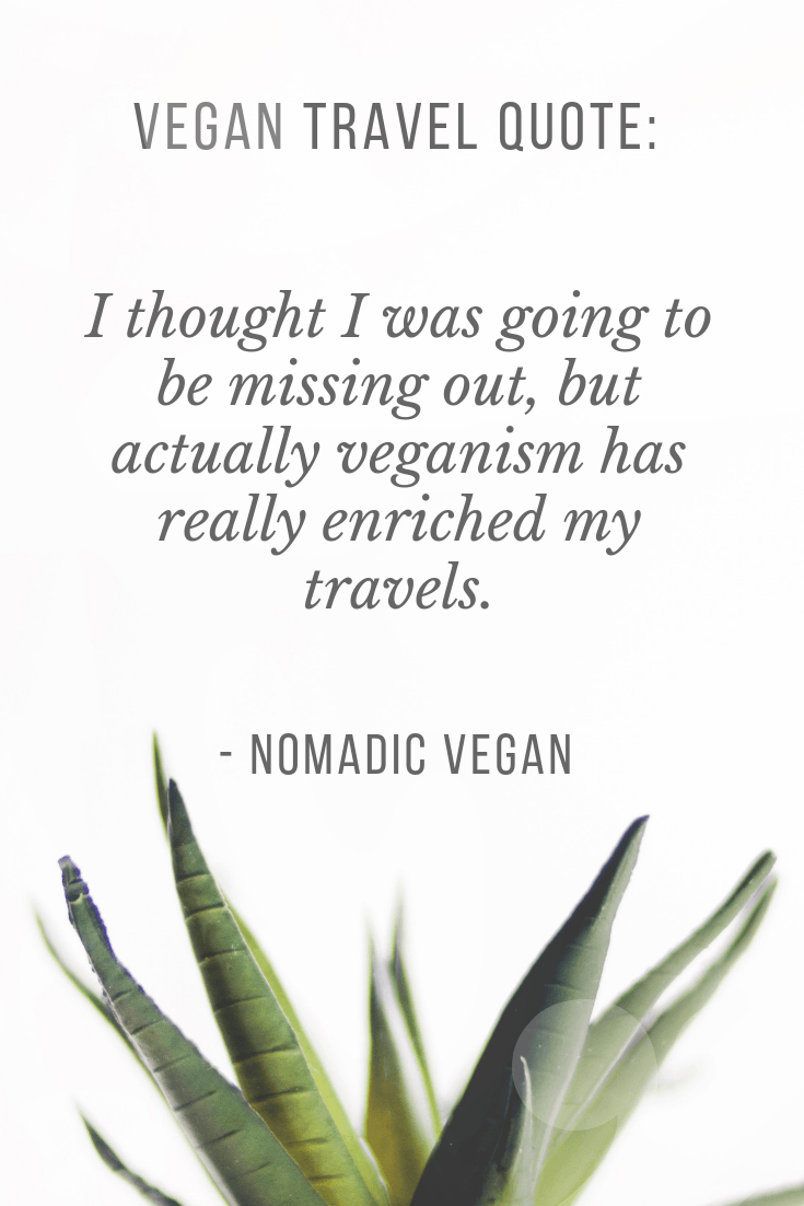 Vegan Travel Quote Vegan enriched my travels nomadic vegan