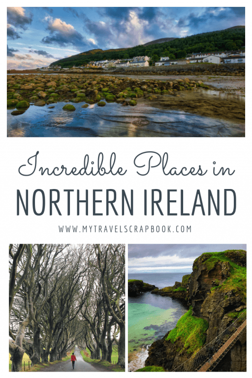 Incredible places to see and visit in Northern Ireland. 